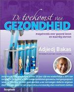 De Toekomst Van Gezondheid Adjiedj Bakas