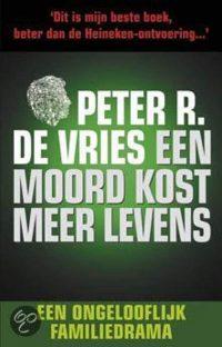 Een moord kost meer levens (pocket) Peter R. de Vries