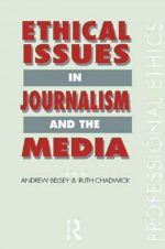 Ethical Issues in Journalism and the Media Ruth Chadwick