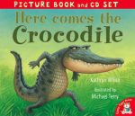 Here Comes the Crocodile! Kathryn White
