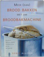 Meer (Dan) Brood Bakken Met Uw Broodbakmachine Sonia Allison