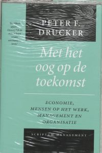 Met het oog op de toekomst Peter Drucker