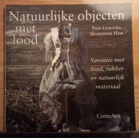 Natuurlijke Objecten Met Lood Pien Lemstra
