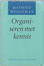 Organiseren met kennis M. Weggeman