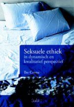 Seksuele ethiek in dynamisch en kwalitatief perspectief Ilse Cornu