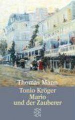 Tonio Kroger/Mario und der Zauberer Thomas Mann