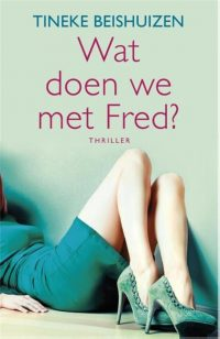 Wat doen we met Fred? Tineke Beishuizen