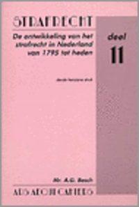De Ontwikkeling Van Het Strafrecht In Nederland Van 1795 Tot Heden A.G. Bosch