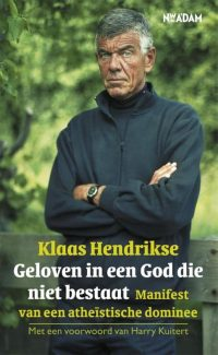 Geloven in een God die niet bestaat Klaas Hendrikse