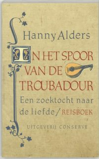 In het spoor van de troubadour Hanny Alders