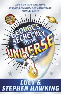 George's Secret Key to the Universe Lucy Hawking