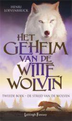 Het geheim van de witte wolvin - De strijd van de wolven Henri Loevenbruck