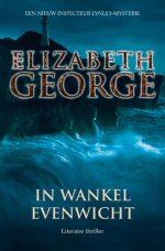 Inspecteur Lynley-mysterie 15 - In wankel evenwicht Elizabeth George