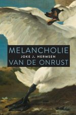 Melancholie van de onrust Joke J. Hermsen