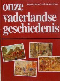 Onze Vaderlandse geschiedenis Klaas Jansma & Meindert Schroor