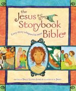 The Jesus Storybook Bible Sally Lloyd-Jones