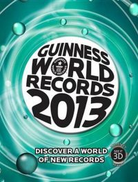 Guinness World Records 2013 Guinness World Record