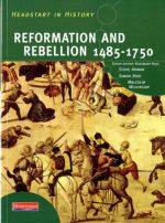 Headstart In History: Reformation & Rebellion 1485-1750 Steve Arman