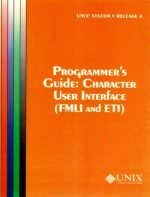 UNIX System V Release Character User Interface (FMLI and ETI) The Unix System Group