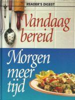 VANDAAG BEREID MORGEN MEER TIJD Reader'S Digest