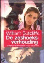 De Zeshoeksverhouding William Sutcliffe