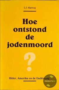 HOE ONTSTOND DE JODENMOORD?