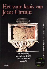 Het ware kruis van Jezus Christus. De ontdekking door keizerin Helena van kruishout en opschrift