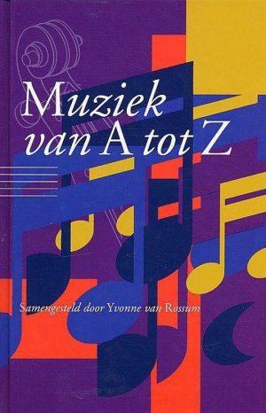 Muziek van A tot Z - Naslagwerk van de klassieke muziek 9789085070269
