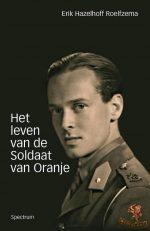 Het leven van de soldaat van Oranje 9789049104283