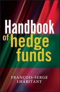 Handbook of Hedge Funds 9780470026632