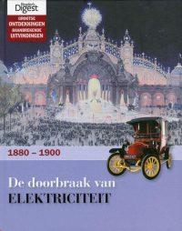 De Doorbraak Van Elektriciteit 1880 - 1900 9789064078750