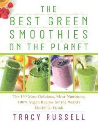 The Best Green Smoothies on the Planet 9781940363271