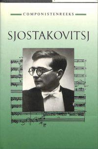 Componistenreeks: Sjostakovitsj 9789025720285