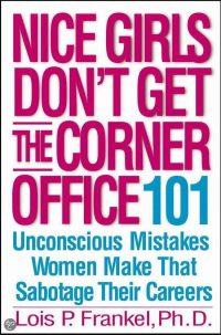 Nice Girls Don'T Get the Corner Office 9780446572071
