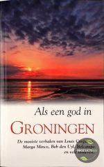 Als Een God In Groningen 9789022988794