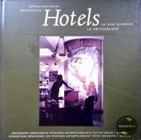 Besondere Hotels in der Schweiz = Extraordinary hotels in Switserland 9789074108270