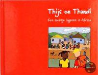 Thijs & Thandi - Een nachtje logeren in Afrika 9789082771602