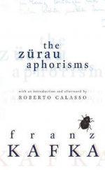 The Zurau Aphorisms 9781846550096
