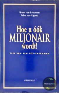 Hoe u ook miljonair wordt! 9789060108598
