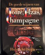 De goede wijnen van Loire, Elzas, Champagne 9789027474032