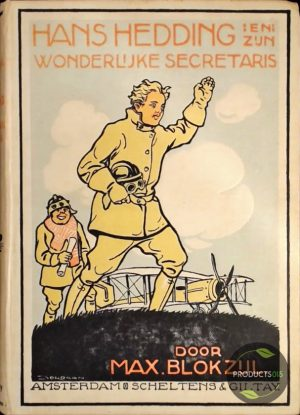 Hans Hedding en zijn wonderlijke secretaris of hoe een Hollandsche jongen in het buitenland beroemd werd 7423629422412