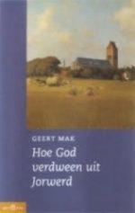 Hoe God Verdween Uit Jorwerd 9789025497378