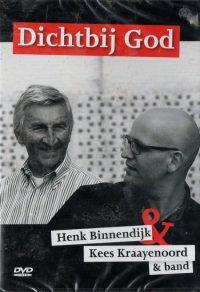 Dichtbij God - Henk Binnendijk & Kees Kraayenoord 9789077467459
