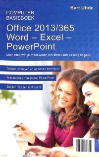 Computer basisboek Office 2013/365 Word - Excel - Powerpoint 9789048004751