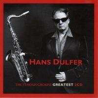 Hans Dulfer The Fameaus Grause Greatists Hits 2cd 5099994852820