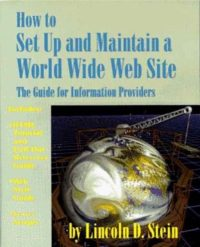 How to Set Up and Maintain a World Wide Web Site 9780201633894