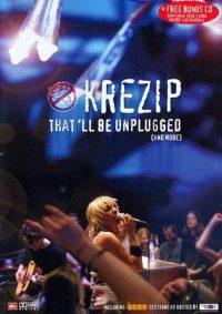 Krezip - That'll Be Unplugged 5050466876829