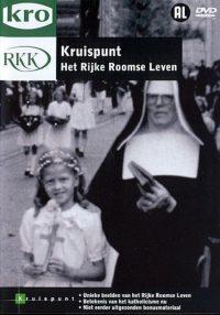 Kruispunt - Het Rijke Roomse Leven 9789077869079