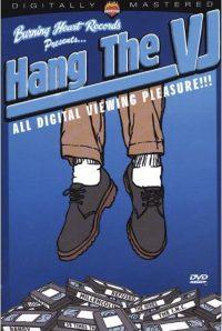 Hang The VJ - Burning Heart 7391946106196