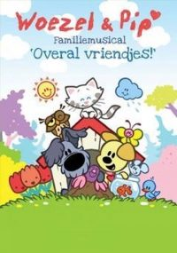 Woezel & Pip Familiemusical - Overal Vriendjes! 8710447838860